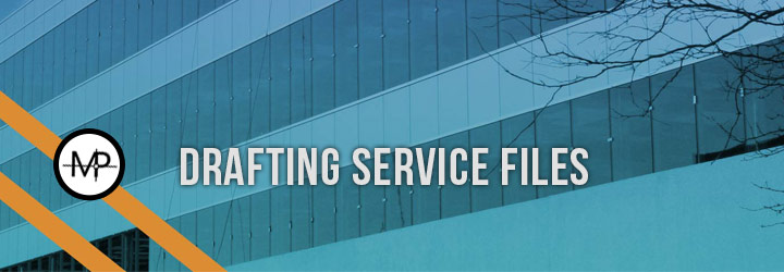 Drafting Service Files